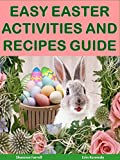 Free Kindle Book : Easy Easter Activities and Recipe Guide (Holiday Entertaining)
