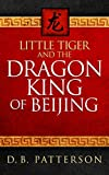 Free Kindle Book : Little Tiger and the Dragon King of Beijing (Little Tiger and the Year of the Dragon Book 1)