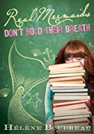 Book Cover: Real Mermaids Don't Hold Their Breath by Helene Boudreau