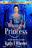Free Kindle Book : The Wronged Princess - Book I (Cinderella Series)