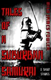Free Kindle Book : Tales of a Suburban Samurai
