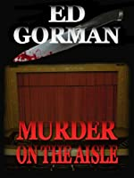 Murder on the Aisle by Ed Gorman