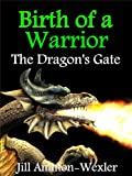 Free Kindle Book : BIRTH OF A WARRIOR: THE DRAGON