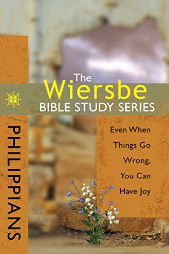 The Wiersbe Bible Study Series: Philippians: Even When Things Go Wrong, You Can Have Joy