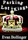 Free Kindle Book : Parking Lot Kings