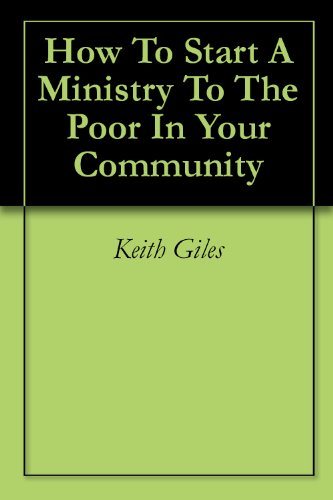 How To Start A Ministry To The Poor In Your Community