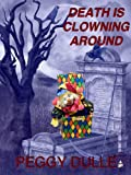 Free Kindle Book : Death is Clowning Around (Liza Wilcox Mystery)