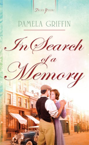 In Search of a Memory (Truly Yours Digital Editions) by Pamela Griffin