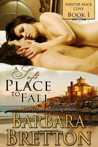 A Soft Place to Fall (Shelter Rock Cove) by Barbara Bretton