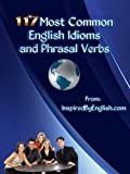 117 Most Common English Idioms and Phrasal Verbs by Zhanna Hamilton