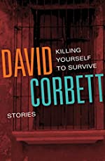 Killing Yourself to Survive by David Corbett