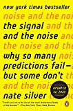The signal and the noise [electronic resource] : why so many predictions fail-- but some don't