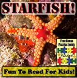 Free Kindle Book : Starfish! Learning About Starfish - Starfish Photos And Facts Make It Fun! (Over 45+ Pictures of Different Starfish)