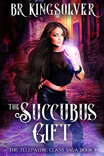 The Succubus Gift by BR Kingsolver