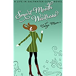 Smart Mouth Waitress, A Romantic Comedy