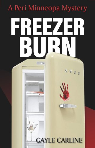Freezer Burn (Peri Minneopa Mysteries) by Gayle Carline