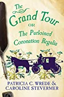 The Grand Tour by Patricia C Wrede and Caroline Stevermer