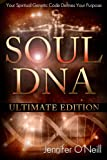 Free Kindle Book : Soul DNA the Ultimate Collection: Your Spiritual Genetic Code Defines Your Purpose