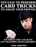 Free Kindle Book : Ten Easy To Perform Card Tricks To Amaze Your Friends