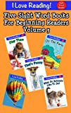 Free Kindle Book : Sight Words (A set of 5 sight word beginning readers - Volume 3) (I Love Reading)