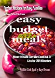 Free Kindle Book : Easy Budget Meals: Meals, Desserts and Entertaining (Cooking Recipes Collection)