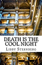 Death is the Cool Night by Libby Sternberg