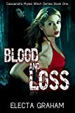 Free Kindle Book : Blood and Loss (Cassandra Myles Witch Series)