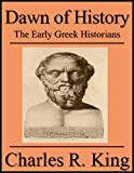 Free Kindle Book : Dawn of History: The Early Greek Historians