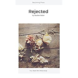 Rejected - Four Week Mini Bible Study