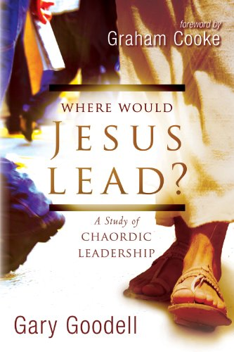 Where Would Jesus Lead?: A Study of Chaordic Leadership