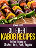 Free Kindle Book : 30 Great Kabob Recipes