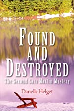 Found and Destroyed by Danelle Helget