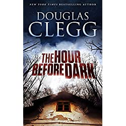 The Hour Before Dark: A Haunting Supernatural Thriller