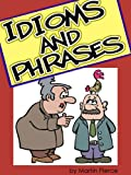 Idioms and Phrases by Martin Pierce