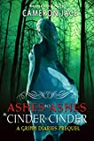 Free Kindle Book : Ashes to Ashes and Cinder to Cinder ( A Grimm Diaries Prequel #2 )