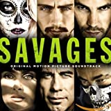 Savages: Original Motion Picture Soundtrack (2012) (Album) by Various Artists