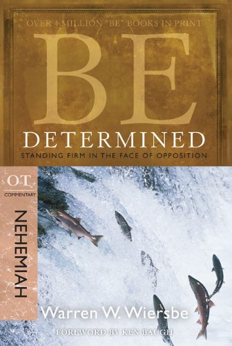 Be Determined (Nehemiah): Standing Firm in the Face of Opposition