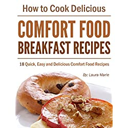 Delicious Comfort Food: Breakfast Recipes