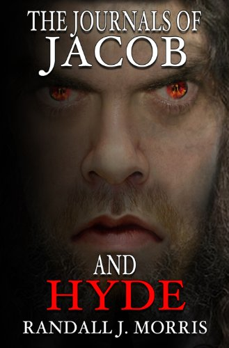 The Journals of Jacob and Hyde (Jehovah and Hades (Book 1)) by Randall Morris