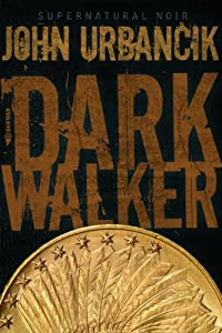 "Free eBook: ""DarkWalker"" by John Urbancik"