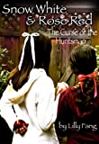 Free Kindle Book : Snow White and Rose Red: The Curse of the Huntsman (Fairy Tales Retold)