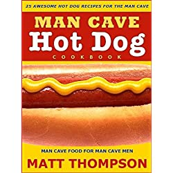 25 Awesome Hot Dog Recipes For The Man Cave