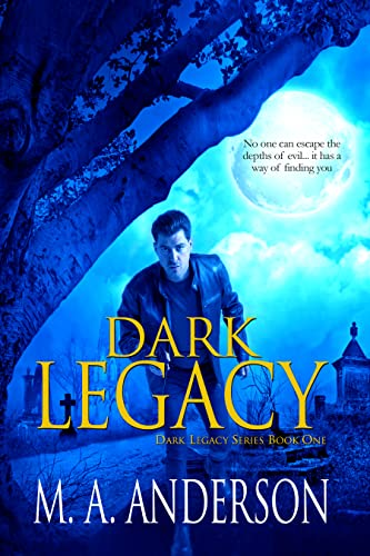 Dark Legacy by M. A. Anderson
