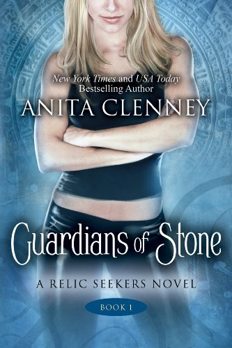 Guardians of Stone (The Relic Seekers) by Anita Clenney