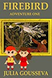 Free Kindle Book : Firebird: Adventure One (Book #1 in Adventures of Alex and Katie series)