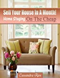 Free Kindle Book : Sell Your House In A Month! Home Staging On The Cheap