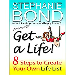 Get a Life! 8 Steps to Create Your Own Life List