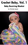 Free Kindle Book : Baby Receiving Blanket (Crochet Baby Easy Patterns)