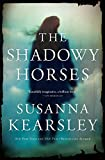 The Shadowy Horses - Susanna Kearsley