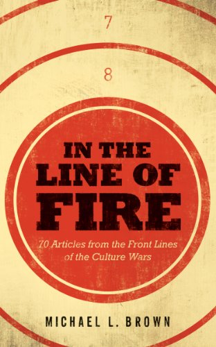 In the Line of Fire: 70 Articles from the Front Lines of the Culture Wars